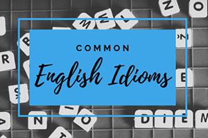 اصطلاحات پرکاربرد و رایج در زبان انگلیسی - بخش اول